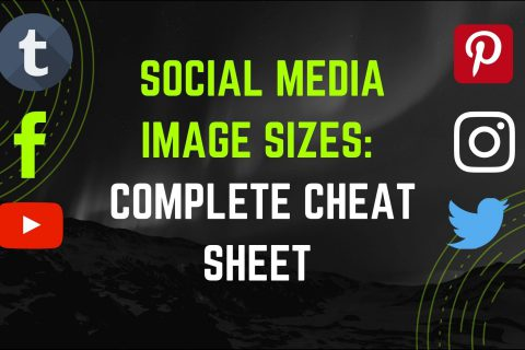 social Media Image sizes - Complete Cheat Sheet